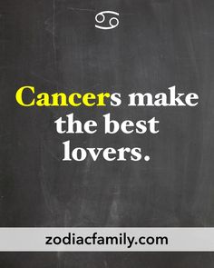 Cancers make the best lovers