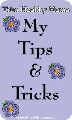 Some of My Trim Healthy Mama Tips Tricks