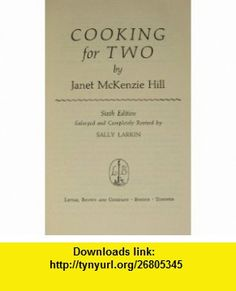 Cooking for Two Janet McKenzie Hill ,   ,  , ASIN: B002QX4E1K , tutorials , pdf , ebook , torrent , downloads , rapidshare , filesonic , hotfile , megaupload , fileserve