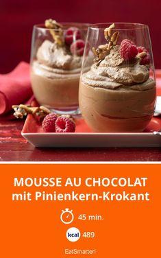 Mousse au chocolat - mit Pinienkern-Krokant - smarter - Kalorien: 489 kcal - Zeit: 45 Min. | eatsmarter.de