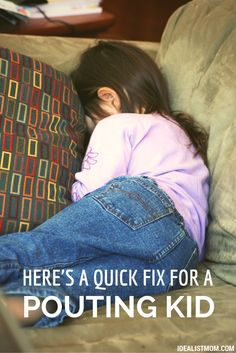 One Simple Tip to Fix the Attitude of a Pouting Kid
