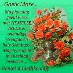 Evening Greetings, Goeie More, Afrikaans Quotes, Good Morning Wishes, Vintage Flowers, Lilac, Poems, Friendship, Van