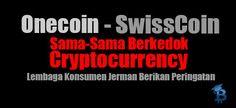 Organisasi Konsumen Jerman Peringatkan Tentang Onecoin Dan SwissCoin