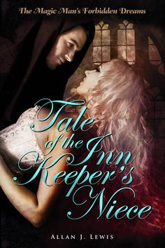 "Watch for this Erotica Novella, ""Tales of the Inn Keepers Niece"" by Allan J. Lewis, coming soon - Have you wondered what Joe the Magic Man in ""Get Out of My Dreams"" has been up to..."