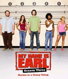 My Name Is Earl - can't quit rewatching this!