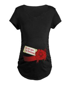 Take a look at this Black 'Do Not Open 'Til Christmas' Maternity Tee - Women by CafePress on #zulily today!