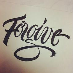 Forgive #brush #script #calligraphy (too much weight on the F…)