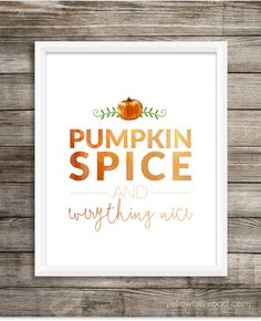 Pumpkin Spice and Everything Nice Free Printable - Yellow Bliss Road