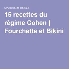 15 recettes du régime Cohen | Fourchette et Bikini