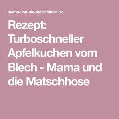 Rezept: Turboschneller Apfelkuchen vom Blech - Mama und die Matschhose