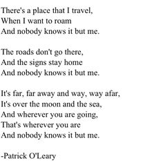 Nobody Knows It But Me -Patrick O' Leary :) my favorite poem