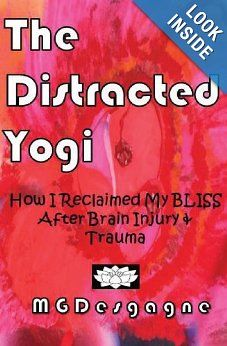 The Distracted Yogi - How I Reclaimed My Bliss After Brain Injury & Trauma Traumatic Brain Injury, Speech Therapy, Love Book, True Stories, Bliss, Literature, Healing, This Or That Questions, Book Reviews