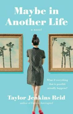 MAYBE IN ANOTHER LIFE BY TAYLOR JENKINS REID Ever wonder what your life would be like if you'd just made one choice differently? Then you need to read this book. See our other summer read selections here.