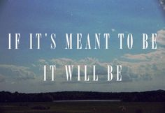 •If it's meant to be
