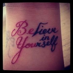 cool interesting titles about believing in yourself | Home » Believe In Yourself Wrist Tattoo