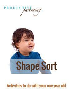 Productive Parenting: Preschool Activities - Shape Sort - Late One-Year Old Activities