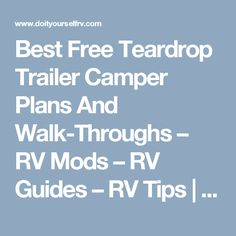 Best Free Teardrop Trailer Camper Plans And Walk-Throughs – RV Mods – RV Guides – RV Tips | DoItYourselfRV