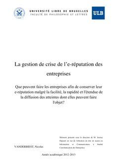 mmoire-sur-la-gestion-de-crise-de-lerputation-des-entreprises-ulb by Vanderbiest Nicolas via Slideshare