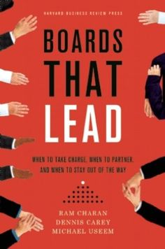 Boards That Lead: When to Take Charge, When to Partner, and When to Stay Out of the Way von Ram Charan http://www.amazon.de/dp/1422144054/ref=cm_sw_r_pi_dp_aDlDvb0AVW9N3