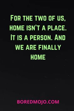 For the two of us, home isn't a place. It is a person. And we are finally home Relationship Questions, Relationship Texts, Dating Questions, True Sayings, True Quotes, Nerves Quotes, Romantic Quotes For Her, Girlfriend Goals, Love Post