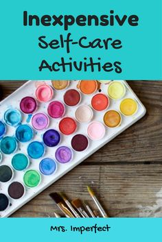 Self-care ideas and self-care activities that are inexpensive or free. Quality self-care doesn't have to be costly!