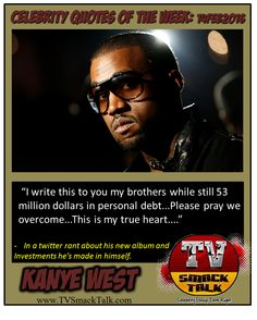 Celebrity Quotes of the Week: February 16, 2016 - Kanye West