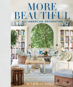 More Beautiful: All-American Decoration: Sikes, Mark D.: 9780847862269: Amazon.com: Books Outdoor Furniture Sets, Decor, Fall Living Room Decor, American Decor, Interior, Living Room Decor, Show Home, Mark Sikes, Fall Design
