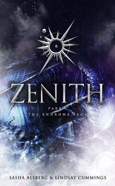 Zenith [The Androma Saga #1] - Sasha Alsberg & Lindsay Cummings