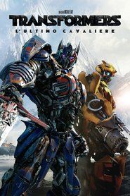 Guarda ora il film Transformers – L'ultimo cavaliere in streaming HD gratis in italiano sul tuo PC, smartphone e tablet.