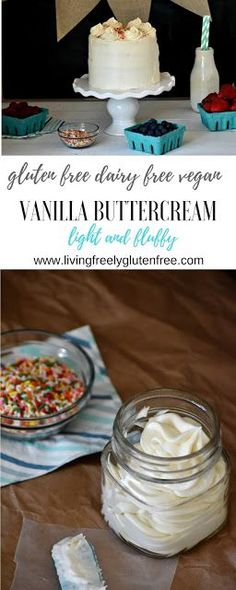 Best ever Vanilla Buttercream Frosting. Gluten Free, Dairy Free and Vegan. This light and fluffy buttercream will add the perfect touch to your desserts. It is simple to make with only 5 ingredients. Best ever dairy free buttercream frosting. http://www.livingfreelyglutenfree.com