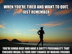 That is why I run :)