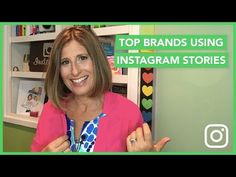 Top Brands Using Instagram Stories - Sue B. Zimmerman