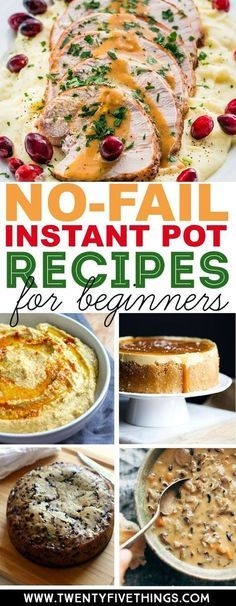 Get started using your new Instant Pot with these 25 no-fail Instant Pot recipes. These easy recipes are delicious and proven winners so you can be sure you have great results using your Instant Pot. #InstantPot #EasyRecipes #Instapot