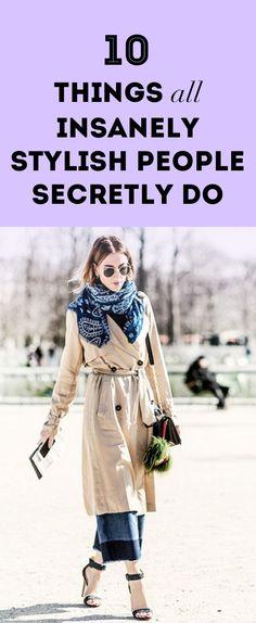 10 Things All Insanely Stylish People Secretly Do