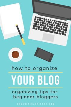 How to Organize Your Blog: Organizing Tips for Beginner Bloggers Business Advice, Career Advice, Online Business, Make Money Online, How To Make Money, Free Training, Blog Writing, Multi Level Marketing, Diy Organization