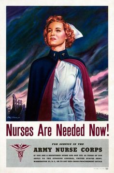 Nurses are needed now! For service in the Army Nurse Corps. Nursing recruitment poster from the Recruiting Publicity Bureau of the U.S. Army, 1944. Vintage WWII poster.