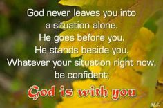God is with you...Indeed!