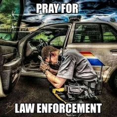 Pray for our law enforcement. I pray for the protection of my brother Dan!