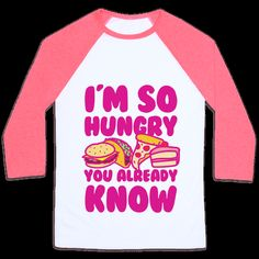 I'm so Hungry You Already Know