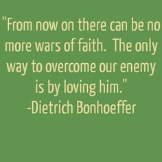 How Can Christians Overcome Their Enemies? - Godly Quotes | for the Christian life.   -so true!