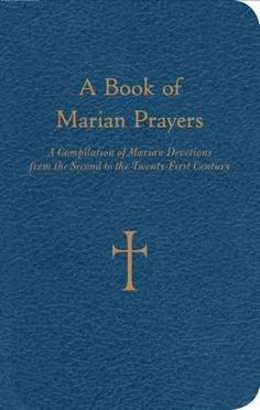 0f46e47d909c A Book of Marian Prayers: A Compilation of Marian Devotions from the Second  to the Twenty-first Century