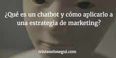 ¿Qué es un chatbot y cómo aplicarlo a una estrategia de marketing?