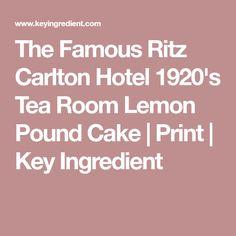 The Famous Ritz Carlton Hotel 1920's Tea Room Lemon Pound Cake | Print | Key Ingredient