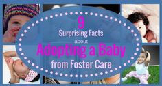 You can adopt an infant from foster care. Nine facts you probably didn't know about adopting a baby from foster care. Baby foster care adoptions increasing.