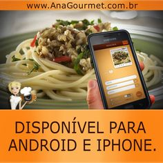 Agora também disponível para Android, iPhone e Web. www.AnaGourmet.com.br