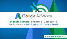 Ce trebuie sa stiu inainte de a ma apuca de o campanie Google Adwords? Ghid pentru incepatori. Internet Marketing, Google, Online Marketing