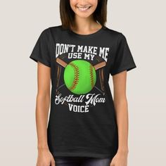 Funny Don't Make Me Use My Softball Mom Voice T-Shirt rottweiler puppy cute, rottweiler training, rottweiler with tail