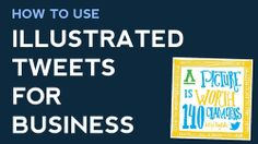 How to Use Illustrated Tweets for Business.