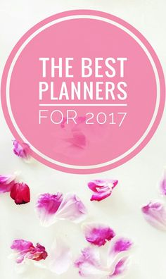 2017 is around the corner! Time to get a new planner to stay organized. Here is a list of the best planners for 2017!