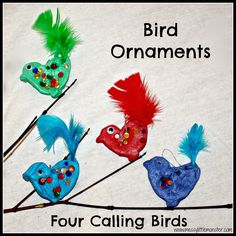 Messy Little Monster: Four Calling Birds Craft - Bird Ornaments. Coloured salt dough decorations. 12 days of Christmas activity.
